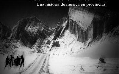 Rockeando en la sombra: Una historia de música en Provincias